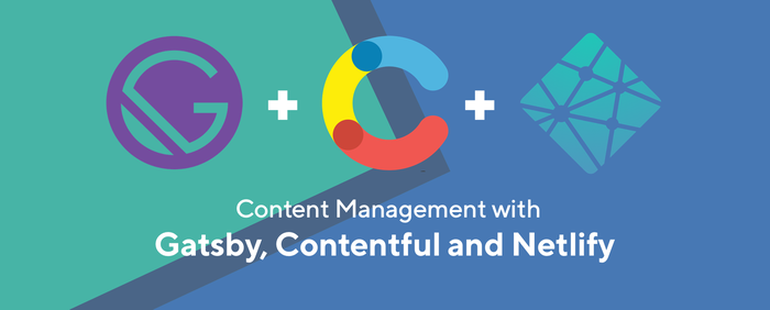 Content Management with Gatsby, Contentful & Netlify