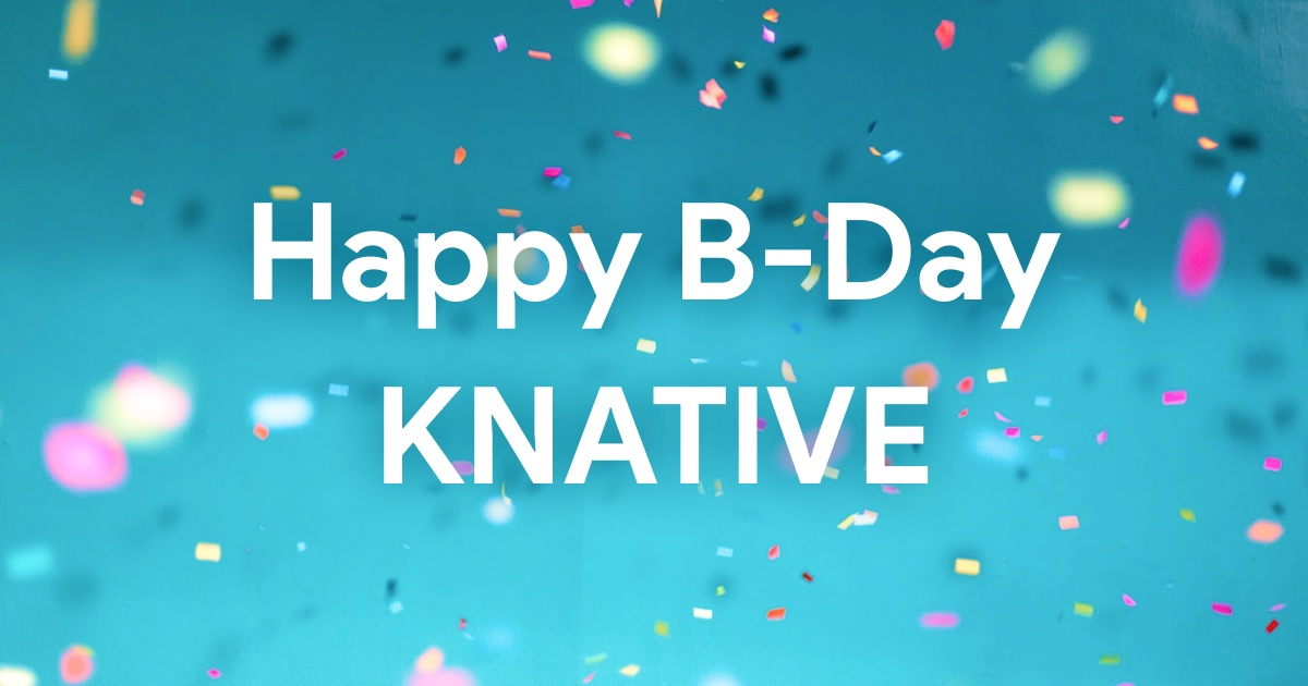 Happy Birthday Knative