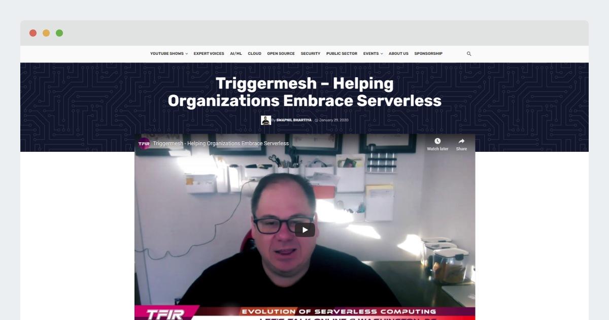 TFiR- Triggermesh – Helping Organizations Embrace Serverless
