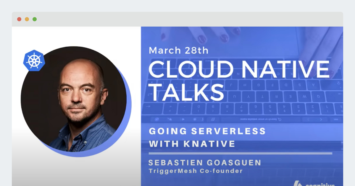 Cloud Native Talks – Going Cloud Native with Knative