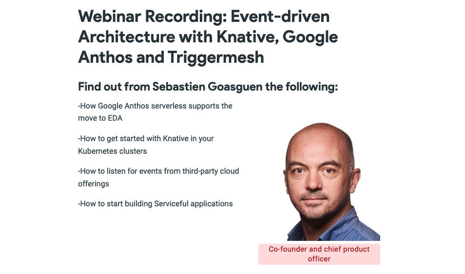 On-Demand Webinar: Event-driven Architecture with Knative, Google Cloud Run for Anthos, and TriggerMesh