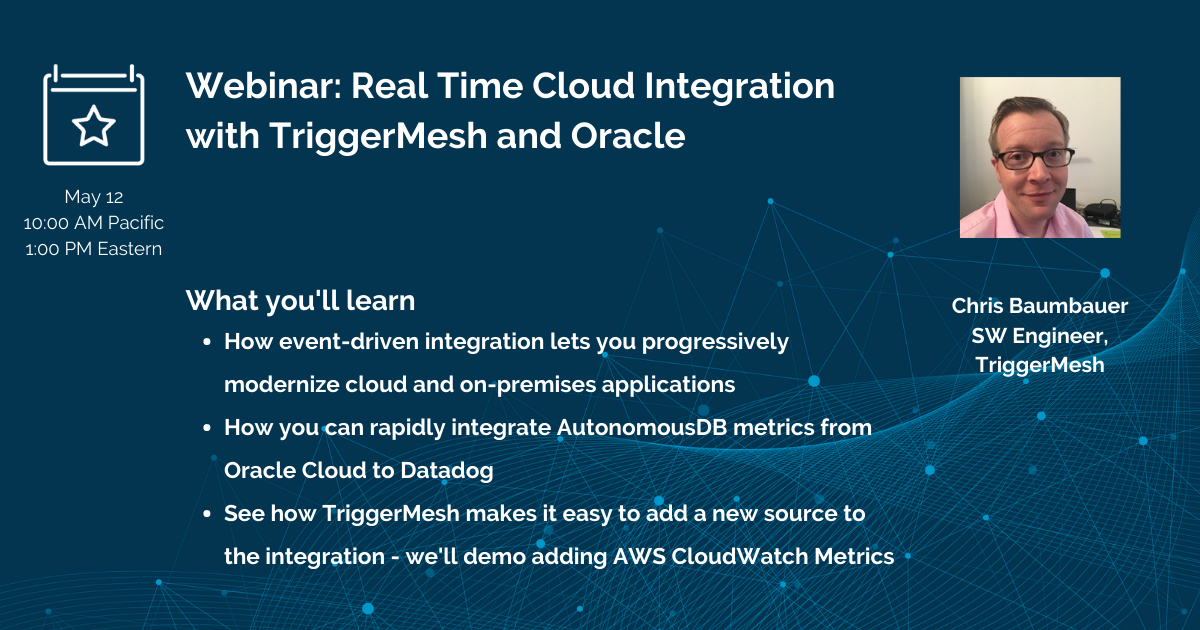 Webinar: Real Time Cloud Integration with TriggerMesh and Oracle