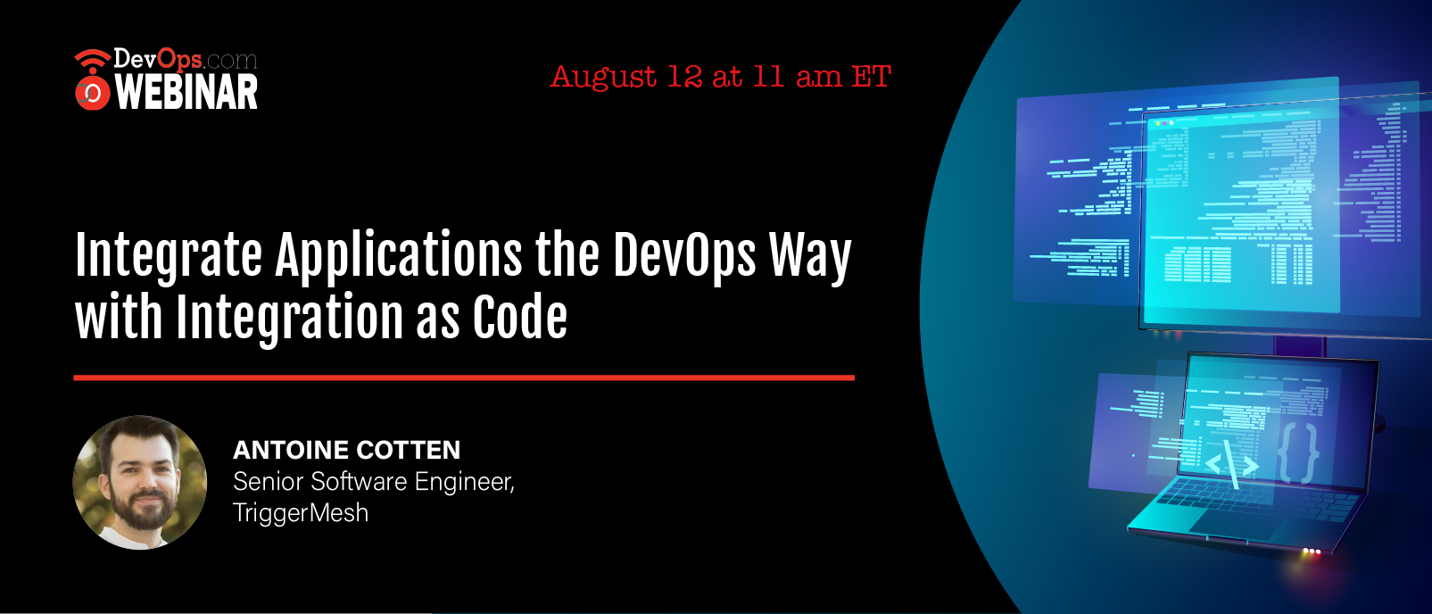 Aug. 12: Webinar: Integrate Applications the DevOps Way With Integration as Code