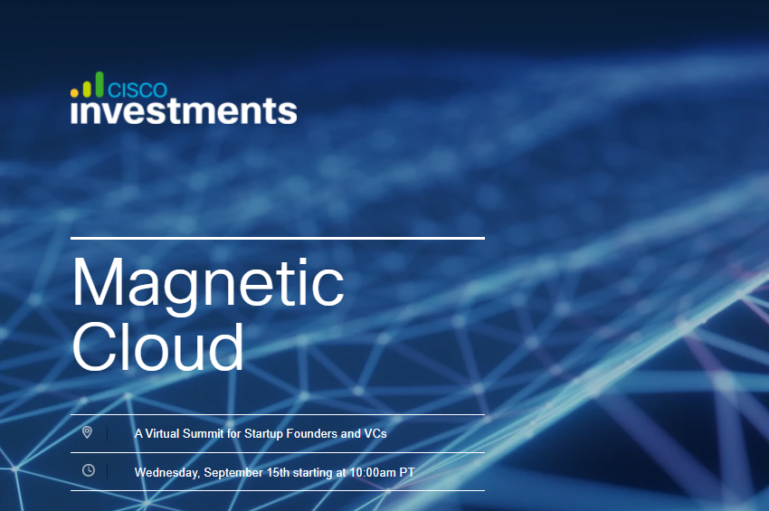 Sept. 15: Magnetic Cloud: A Virtual Summit for Startup Founders and VCs