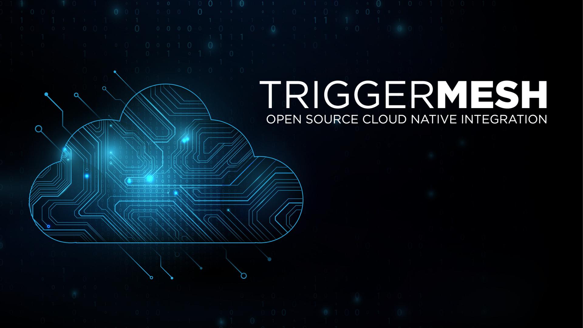 Introducing TriggerMesh Open Source