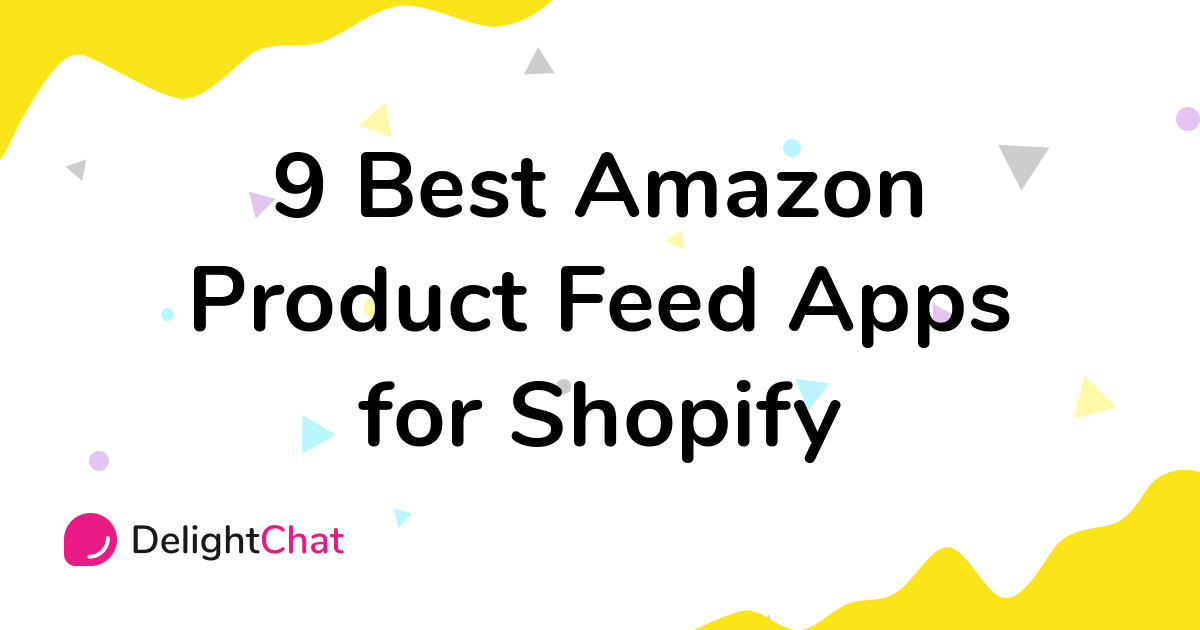 Best Shopify Amazon Product Feed Apps in 2021