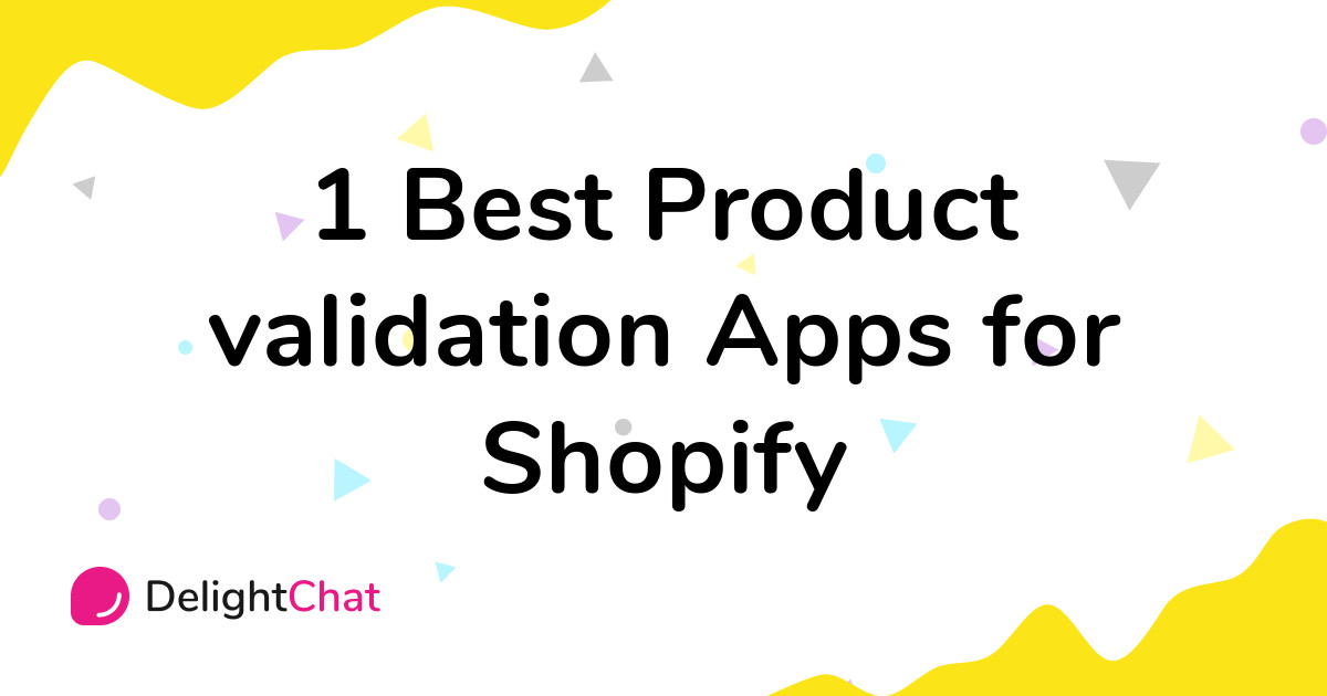 Best Shopify Product validation Apps in 2021