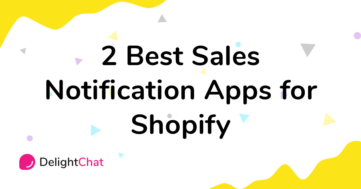 Best Shopify Sales Notification Apps in 2021