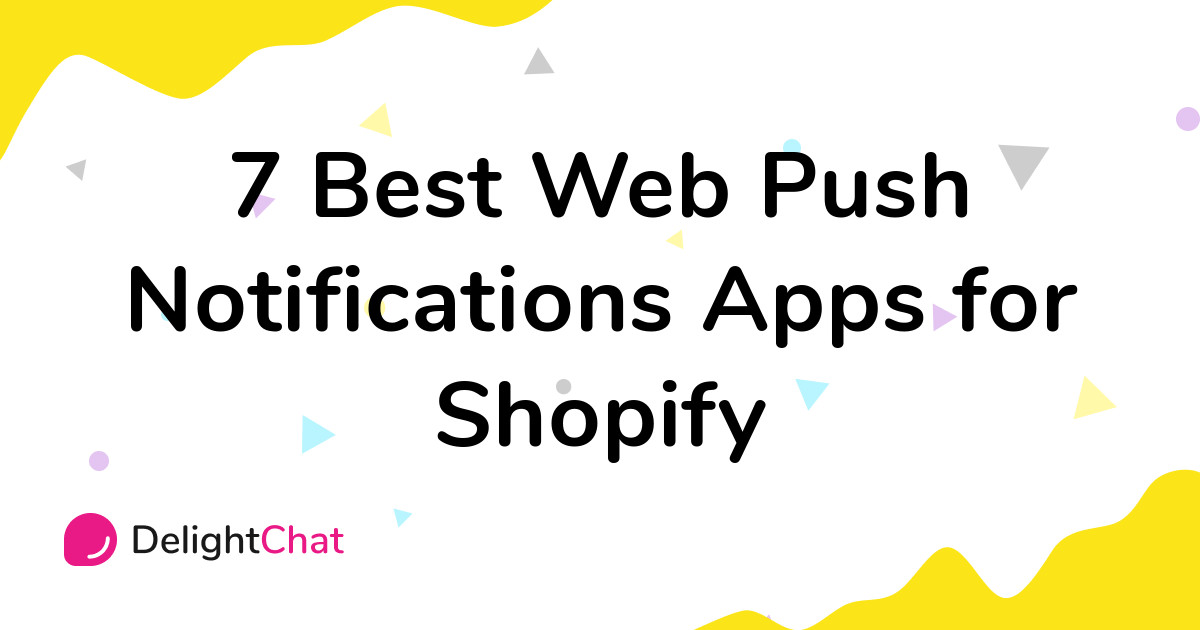 Best Shopify Web Push Notifications Apps in 2021