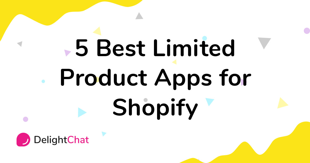 Best Shopify Limited Product Apps in 2021
