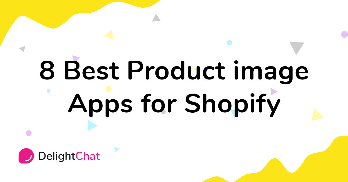 Best Shopify Product image Apps in 2021
