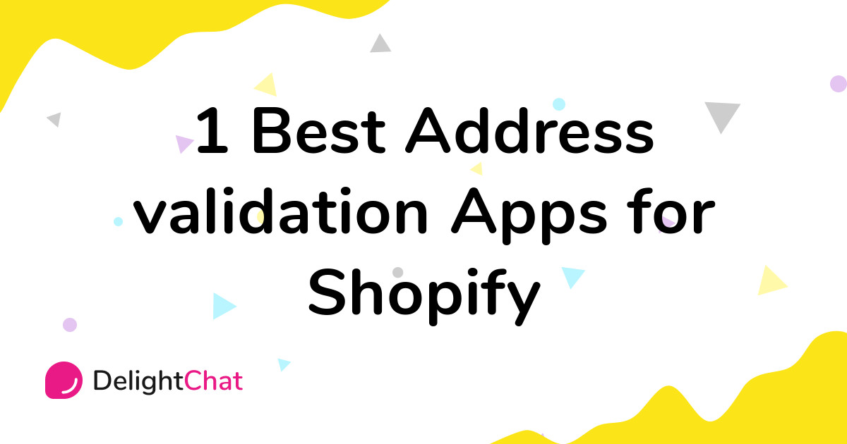 Best Shopify Address validation Apps in 2021