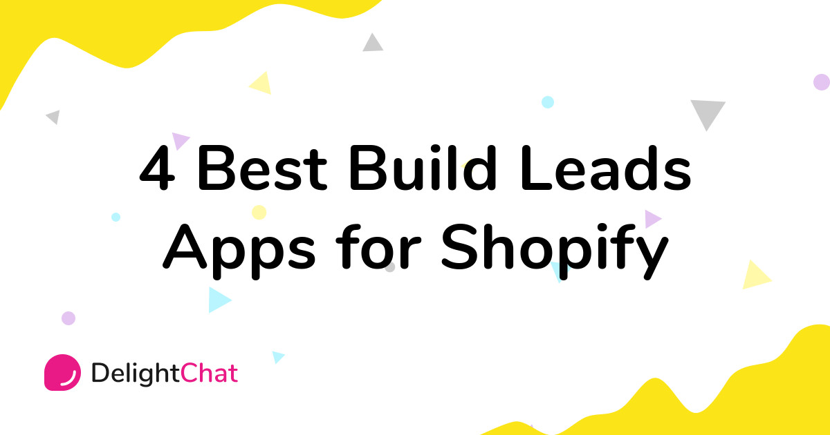 Best Shopify Build Leads Apps in 2021