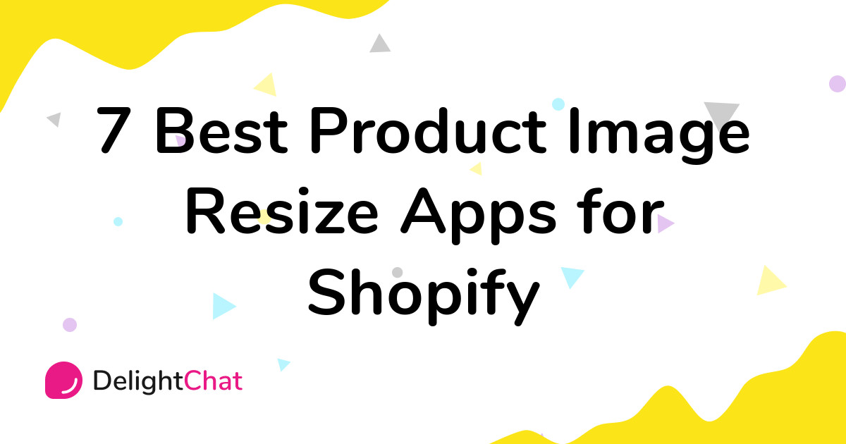 Best Shopify Product Image Resize Apps in 2021