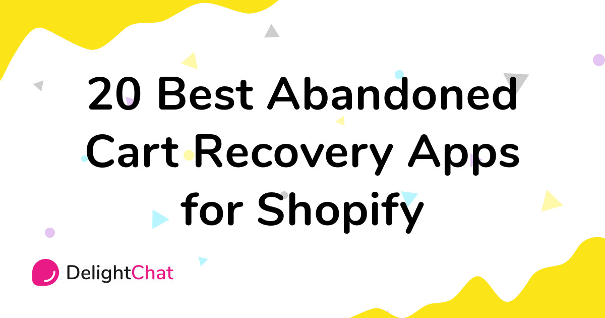 Best Shopify Abandoned Cart Recovery Apps in 2021