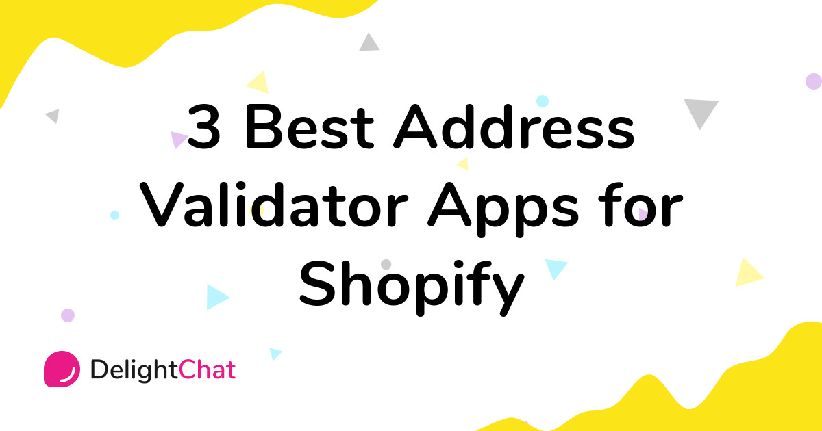 Best Shopify Address Validator Apps in 2021