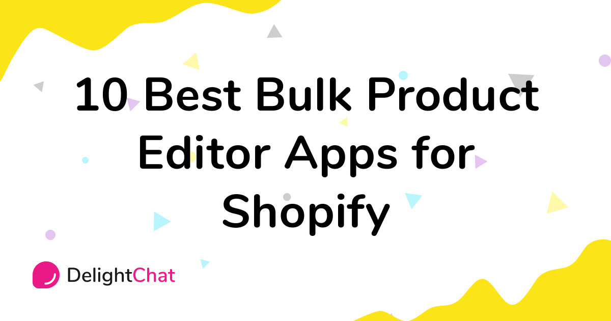 Best Shopify Bulk Product Editor Apps in 2021