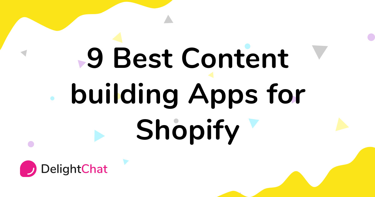 Best Shopify Content building Apps in 2021