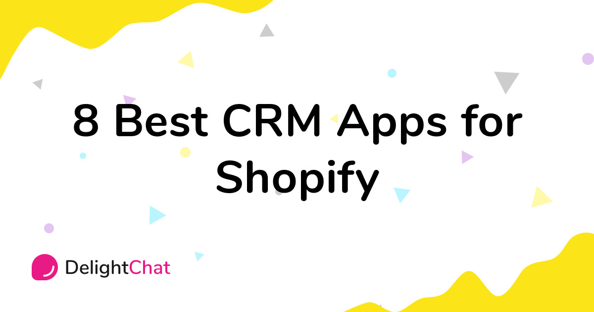 Best Shopify CRM Apps in 2021