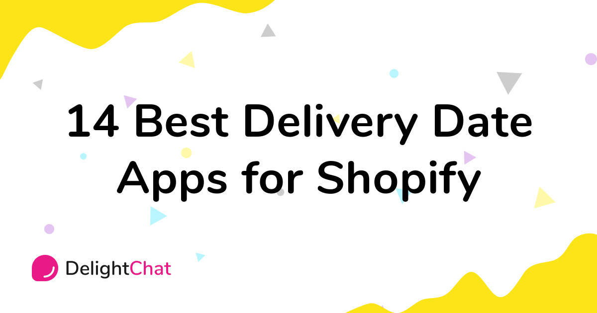 Best Shopify Delivery Date Apps in 2021