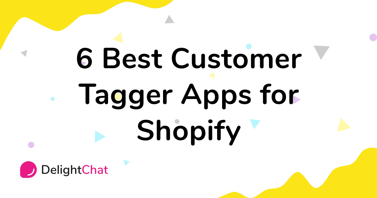 Best Shopify Customer Tagger Apps in 2021