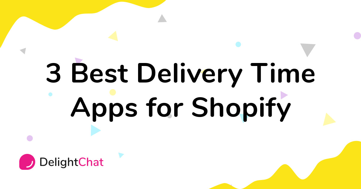 Best Shopify Delivery Time Apps in 2021