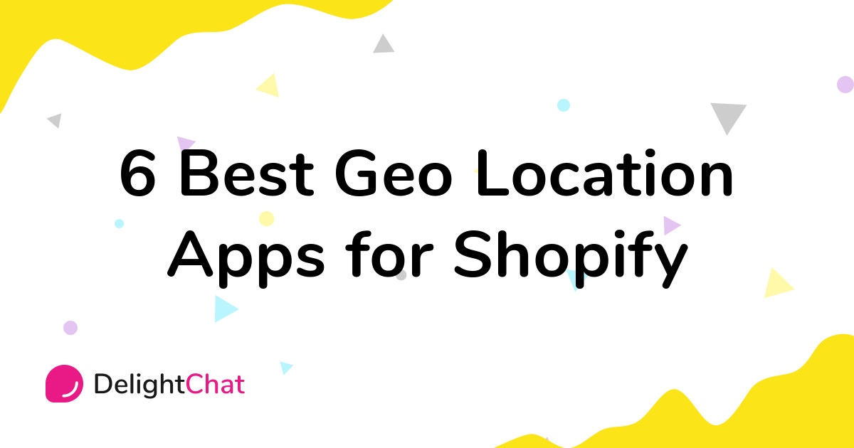 Best Shopify Geo Location Apps in 2021