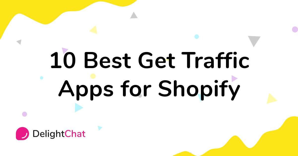 Best Shopify Get Traffic Apps in 2021