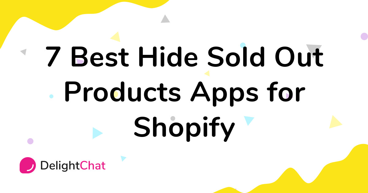 Best Shopify Hide Sold Out Products Apps in 2021