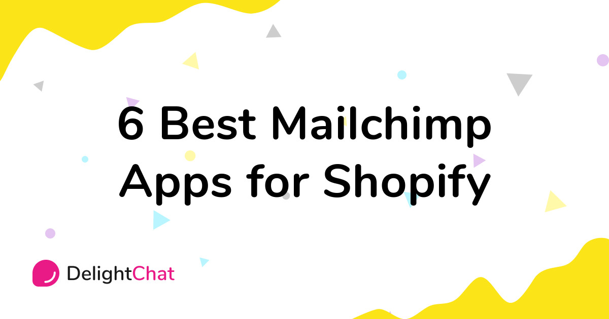 Best Shopify Mailchimp Apps in 2021