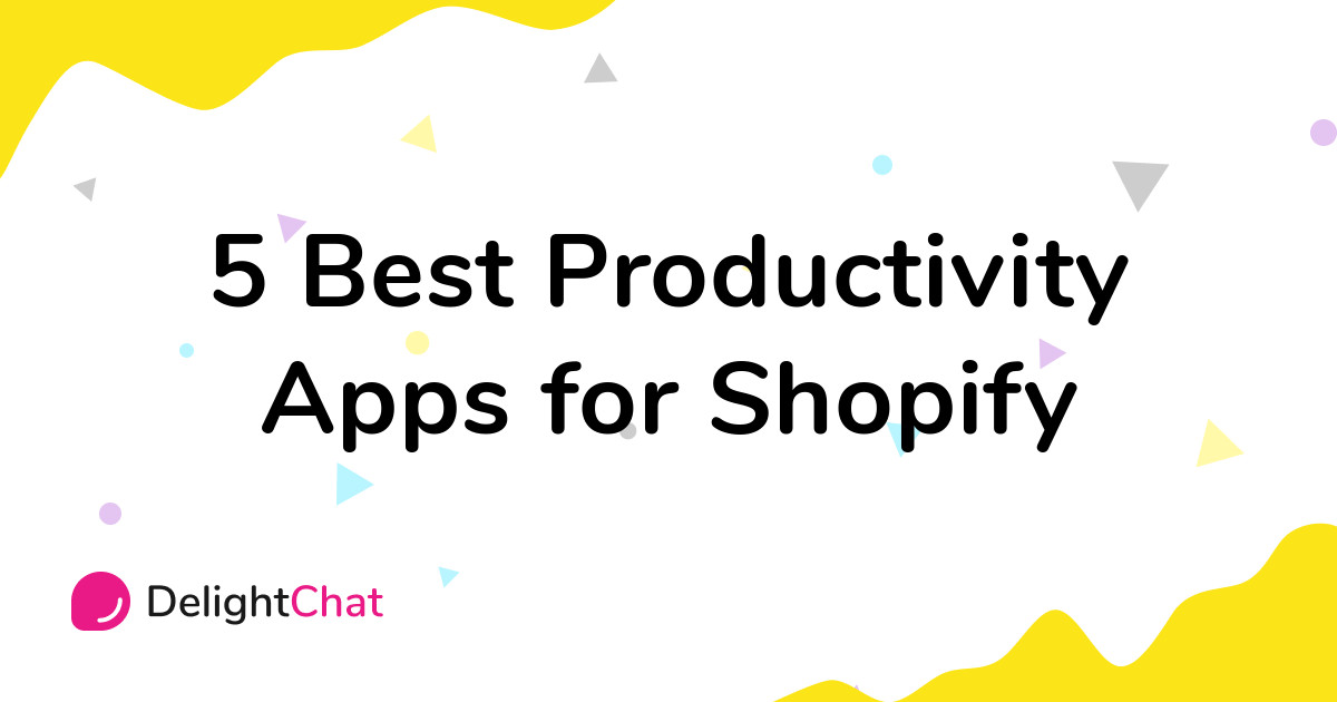 Best Shopify Productivity Apps in 2021