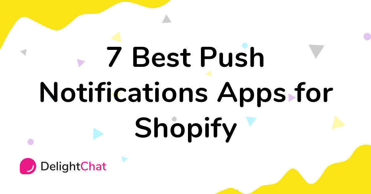 Best Shopify Push Notifications Apps in 2021