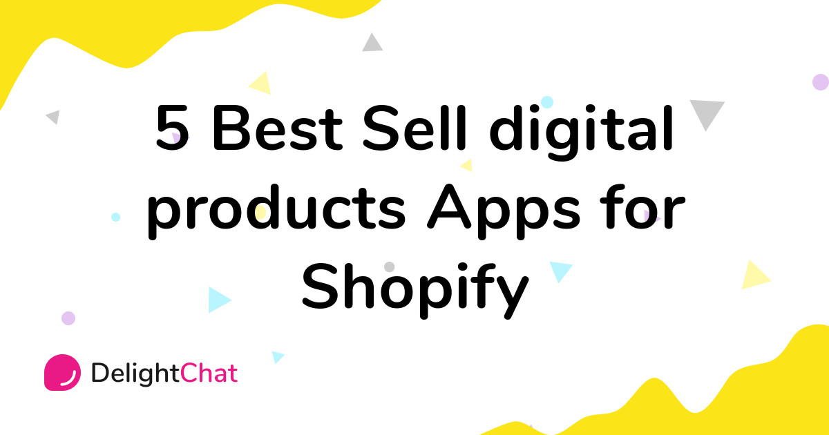 Best Shopify Sell digital products Apps in 2021