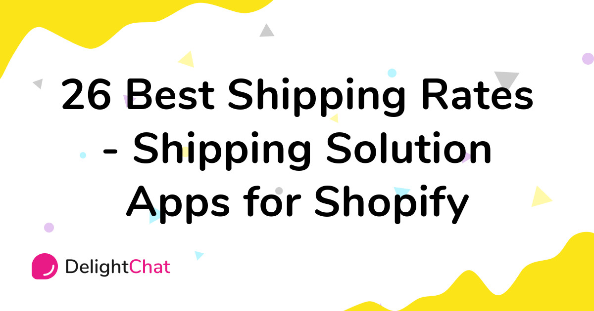 Best Shopify Shipping Rates - Shipping Solution Apps in 2021