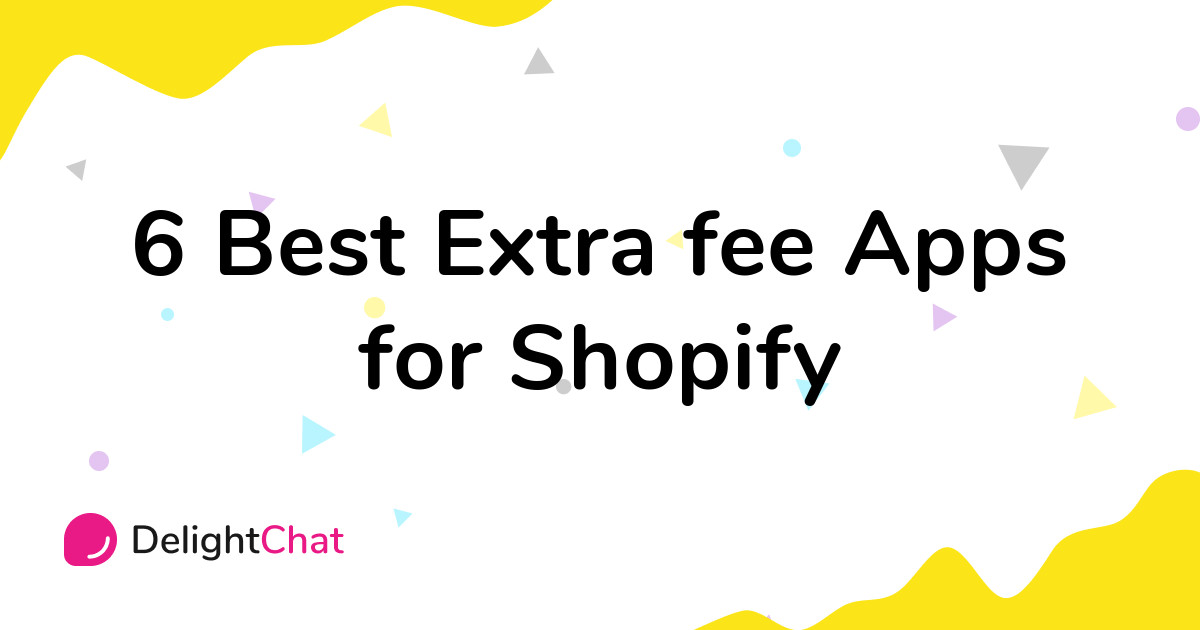 Best Shopify Extra fee Apps in 2021