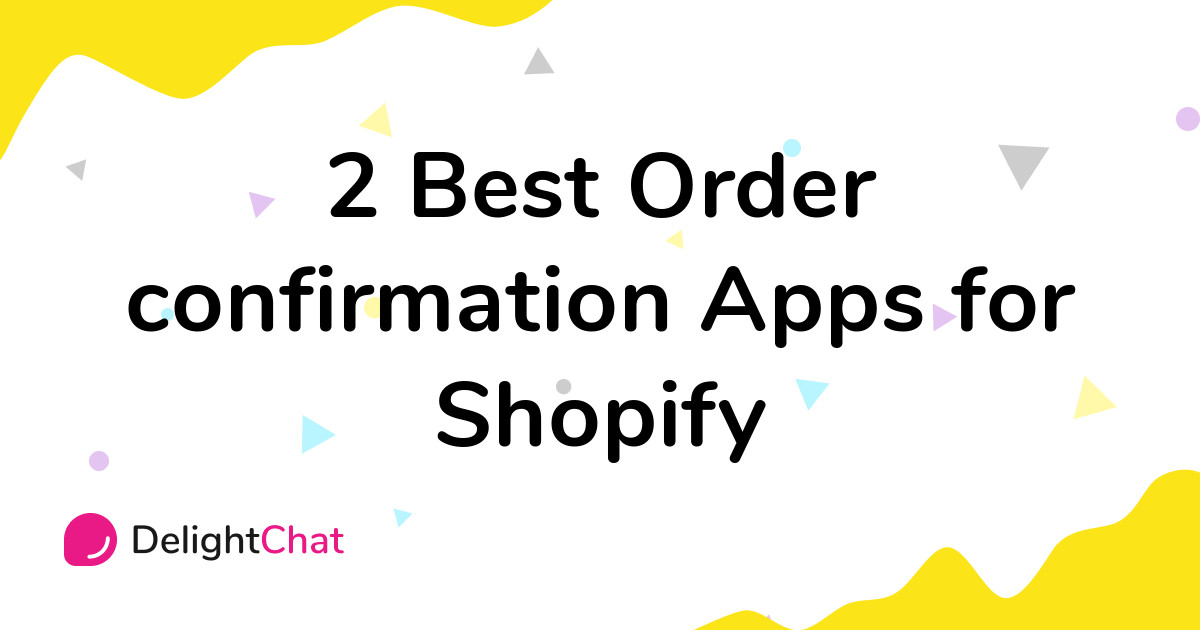 Best Shopify Order confirmation Apps in 2021