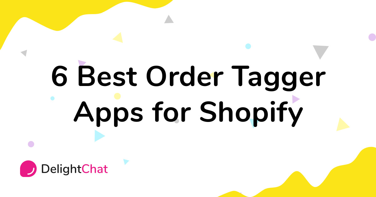 Best Shopify Order Tagger Apps in 2021