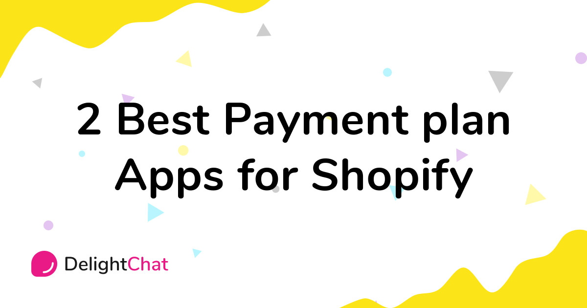 Best Shopify Payment plan Apps in 2021