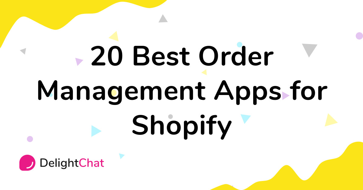 Best Shopify Order Management Apps in 2021