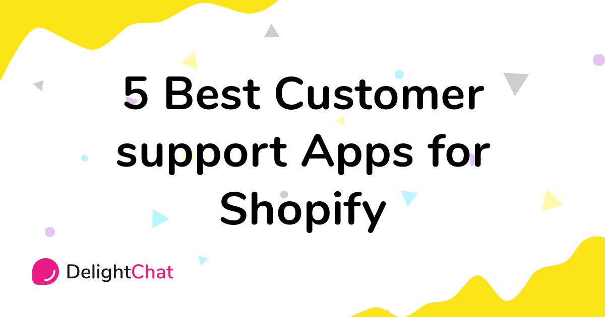Best Shopify Customer support Apps in 2021