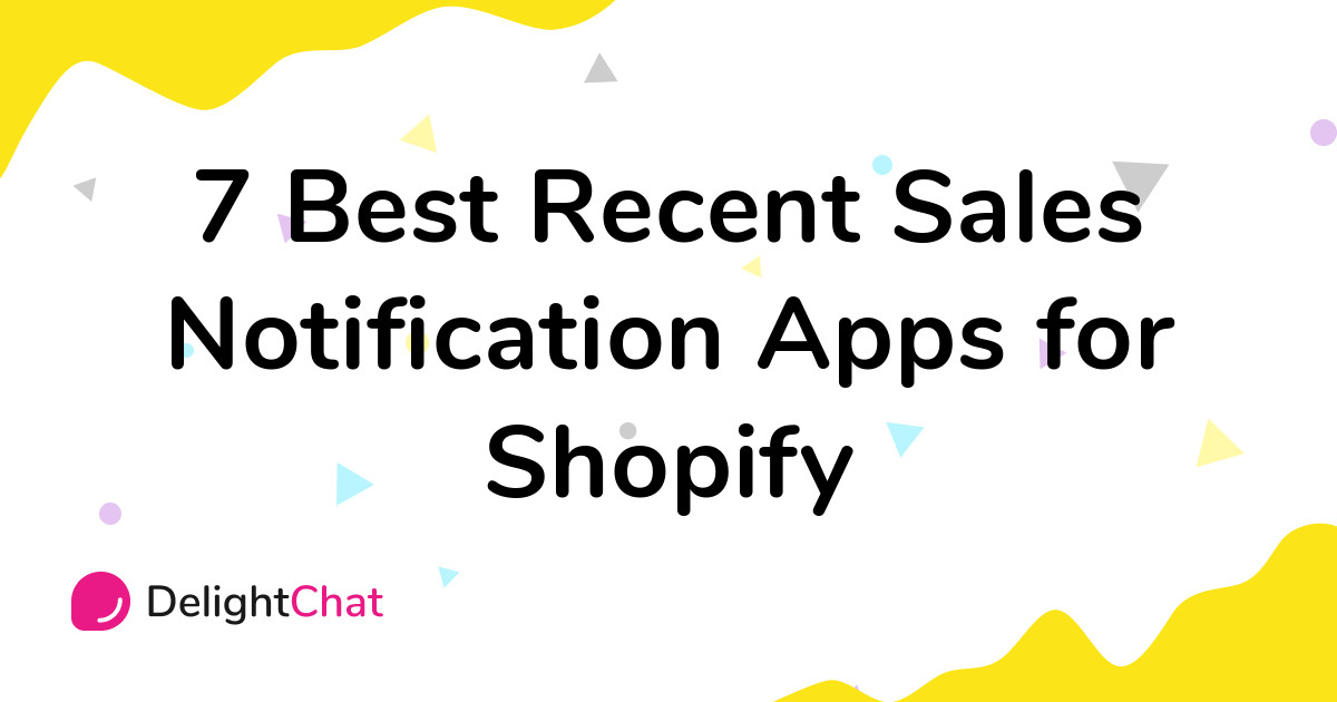 Best Shopify Recent Sales Notification Apps in 2021