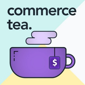 Commerce Tea Ecommerce Podcast