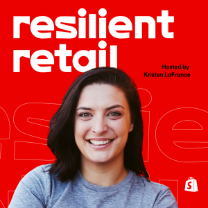 Resilient Retail Podcast by Shopify