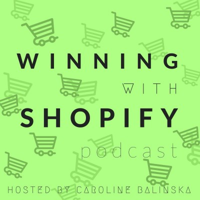 Winning With Shopify Podcast