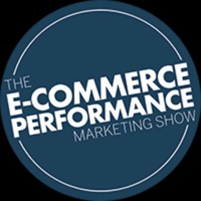 The E-Commerce Performance Marketing Show