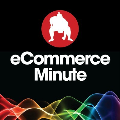 eCommerce Minute Podcast