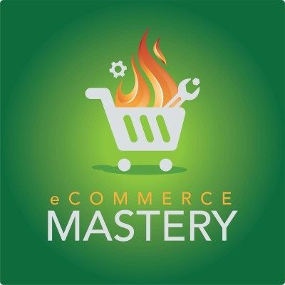 eCommerce Mastery Podcast