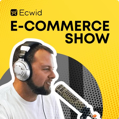 The Ecwid E-Commerce Show