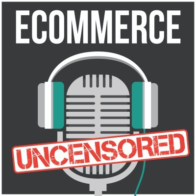 eCommerce Uncensored Podcast