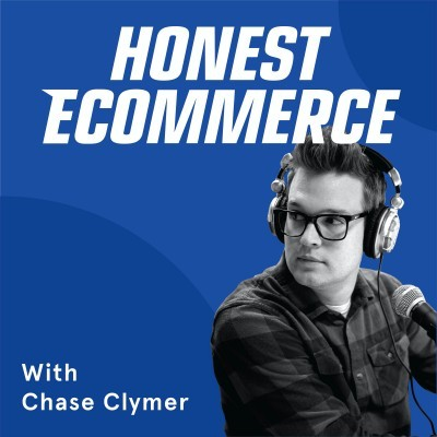 Honest Ecommerce Podcast